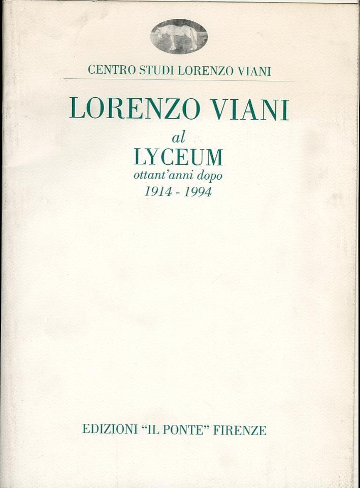 Lorenzo Viani al Lyceum. Ottant'Anni Dopo. 1914-1994.