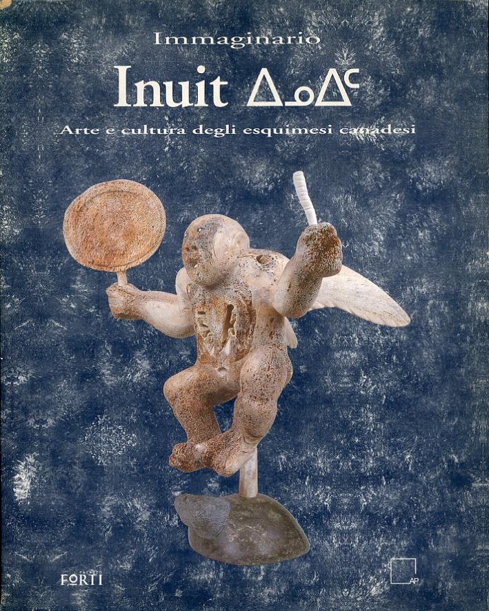 Immaginario Inuit. Arte e Cultura degli Esquimesi Canadesi.