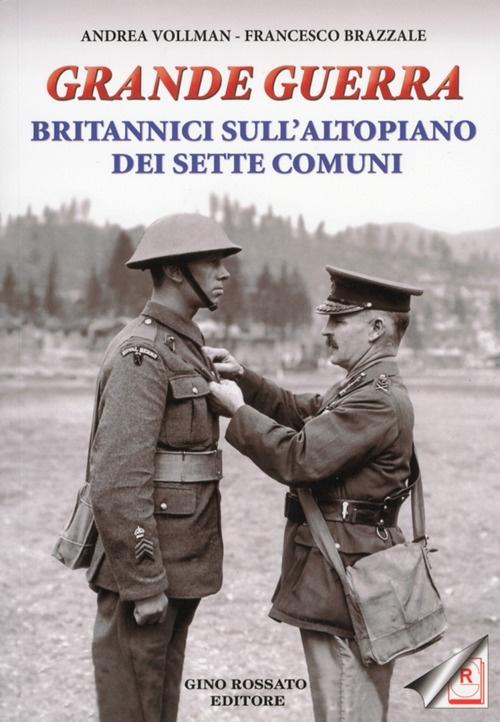 Grande Guerra. Britannici sull'Altopiano dei Sette Comuni