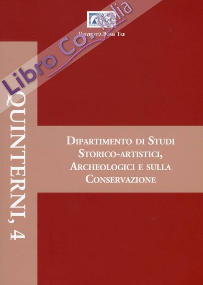 Quinterni. 4. Dipartimento di Studi Storico-Artistici, Archeologici e sulla Conservazione. Giornata della Ricerca 2008