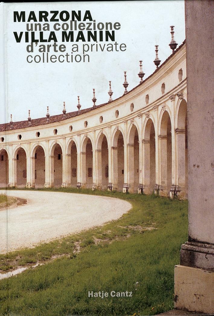 Marzona, Villa Manin. Una collezione d'arte. A private collection. Die Sammlung Marzona.