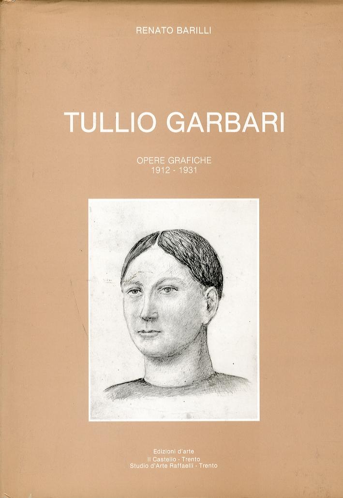 Tullio Garbari. Opere Grafiche 1912-1931