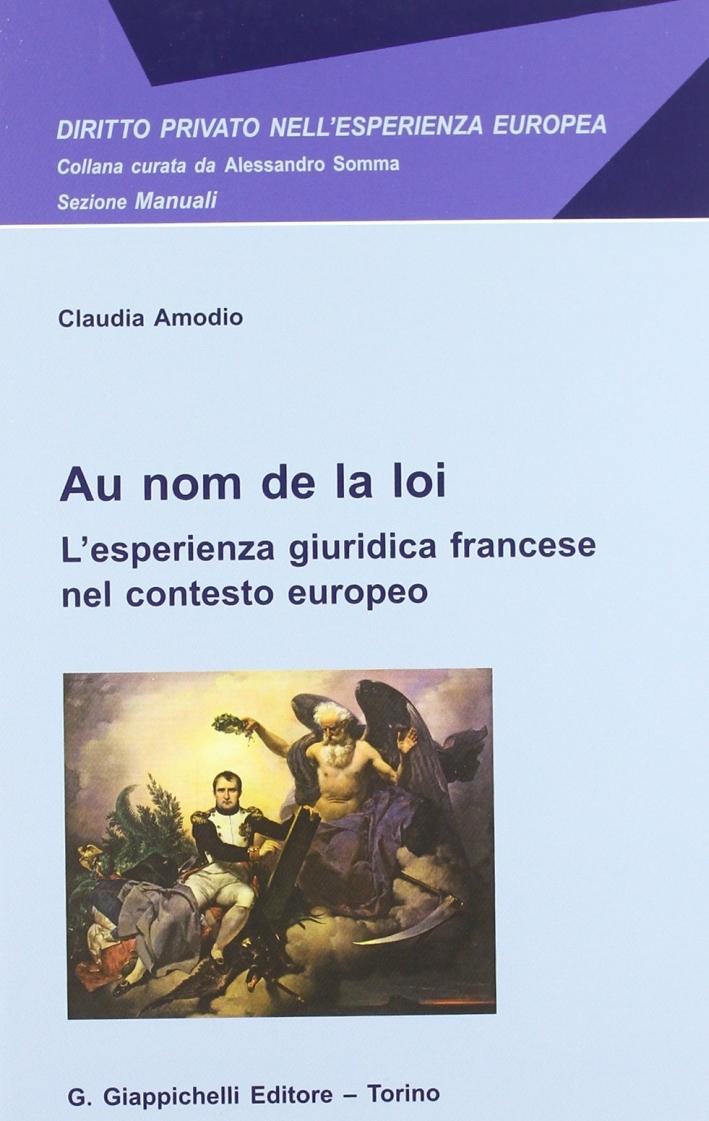 Au Nom de la Loi. L'esperienza giuridica francese nel contesto europeo