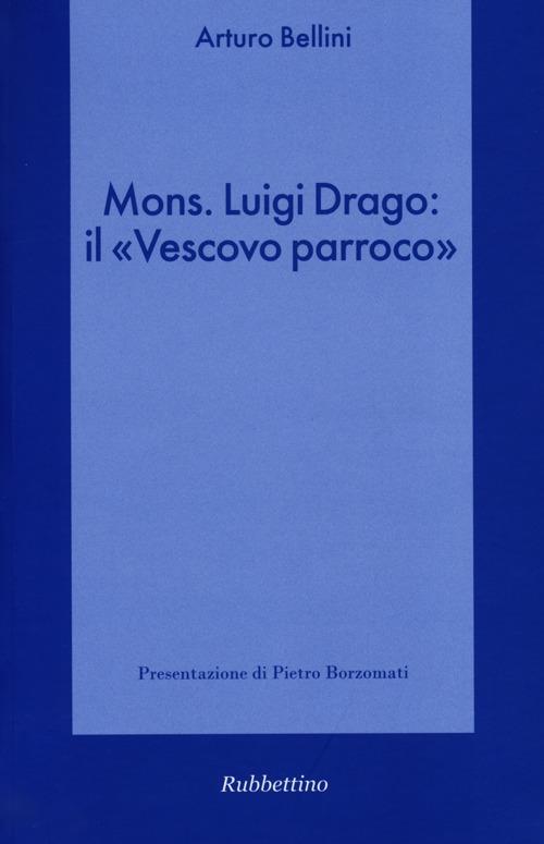 Mons. Luigi Drago: il «vescovo parroco»