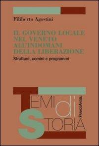 Il governo locale nel Veneto all'indomani della liberazione. Strutture, uomini e programmi