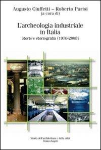 L'Archeologia Industriale in Italia. Storie e Storiografia (1978-2008)
