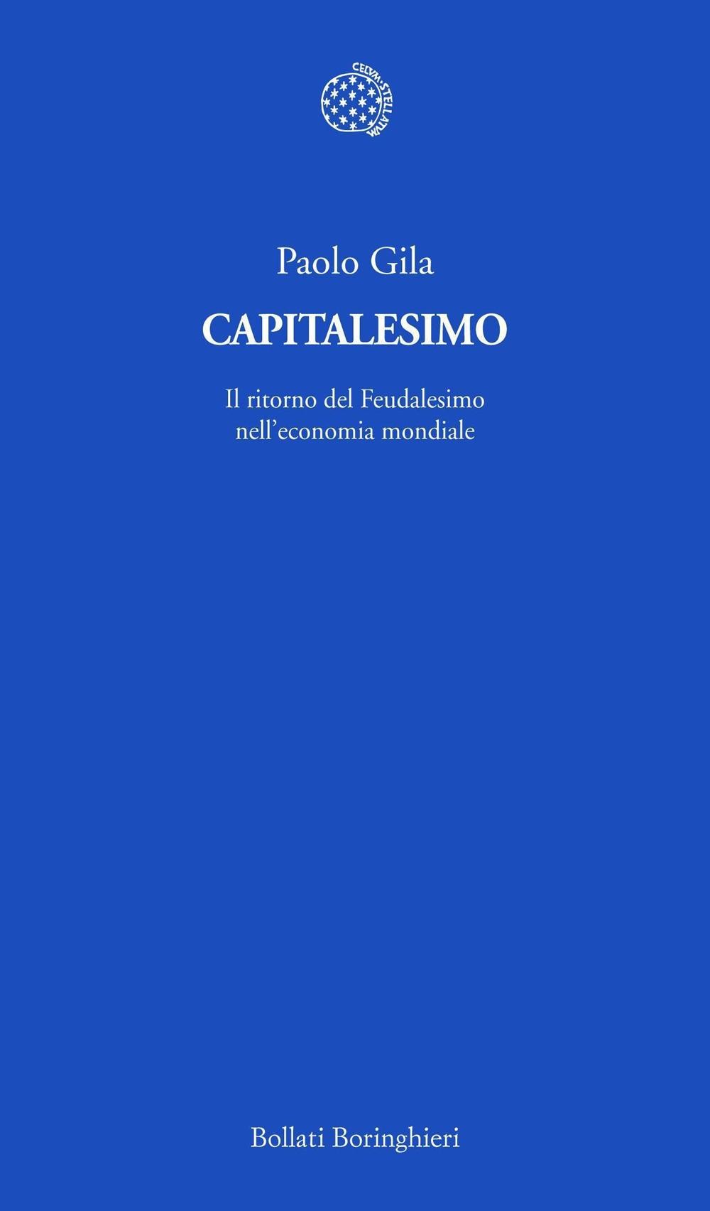 Capitalesimo. Il ritorno del Feudalesimo nell'economia mondiale