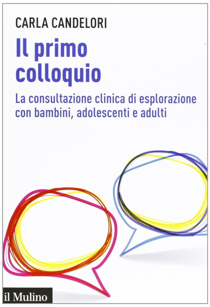 Il primo colloquio. La consultazione clinica di esplorazione con bambini, adolescenti e adulti