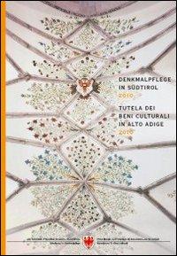 Denkmalpfelge in Südtirol 2012. Tutela dei beni culturali in Alto Adige 2012. Ediz. bilingue