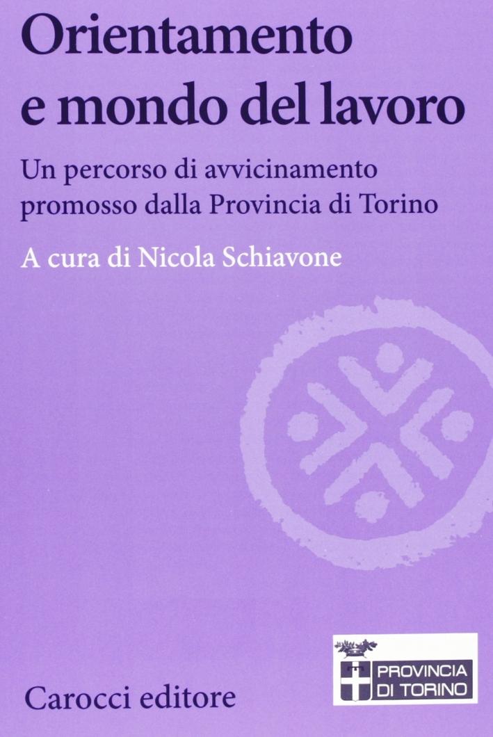 Orientamento e mondo del lavoro. Un percorso di avvicinamento promosso dalla Provincia di Torino