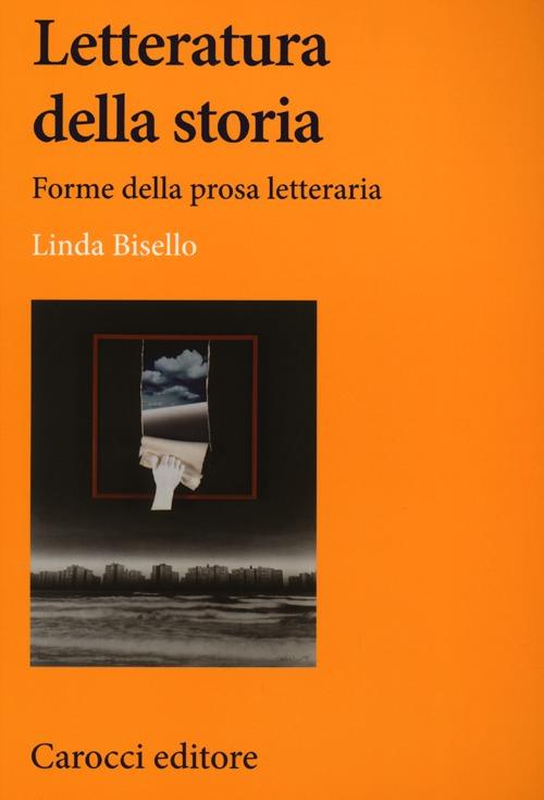 Letteratura della storia. Forme della prosa letteraria