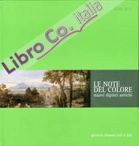 Le note del colore. Nuovi dipinti antichi. [Ed. Italiana e Inglese].