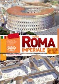 Nella Roma imperiale. Dai leoni agli dei
