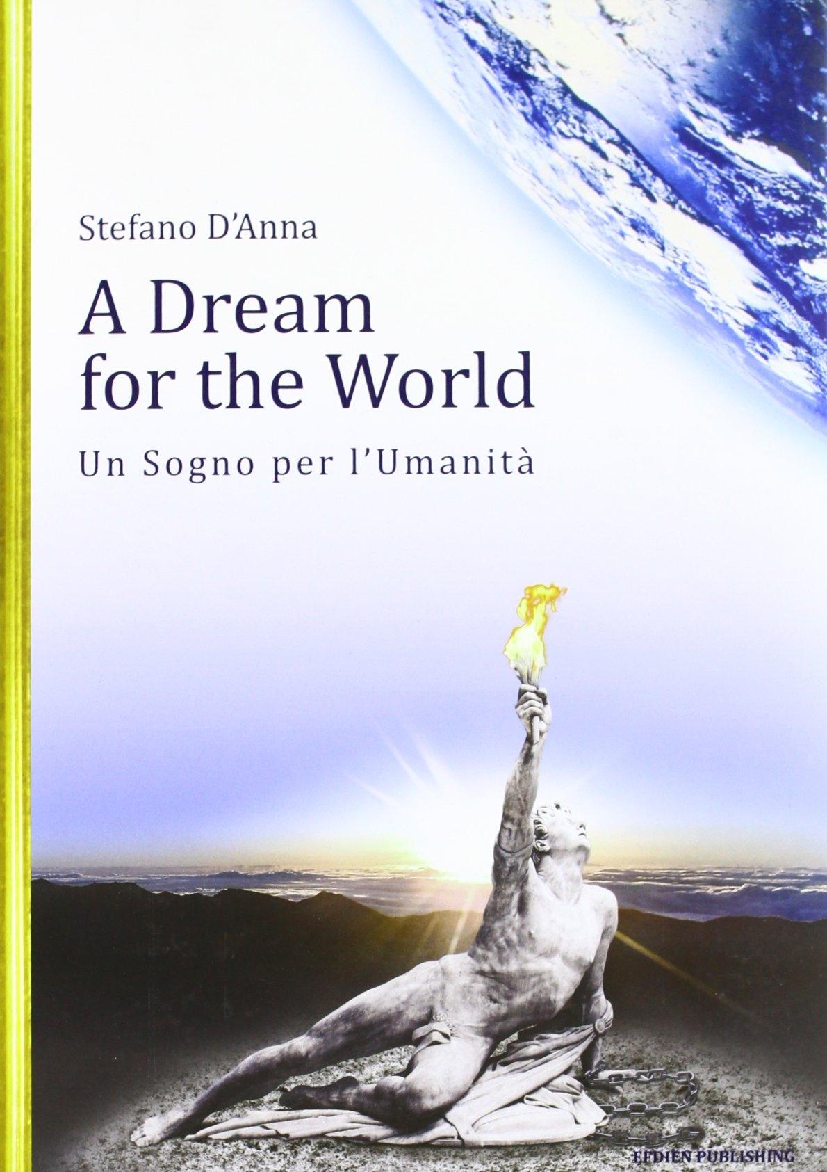 A dream for the world-Un sogno per l'umanità.