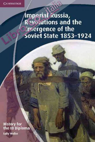 History for the IB Diploma: Imperial Russia, Revolutions and