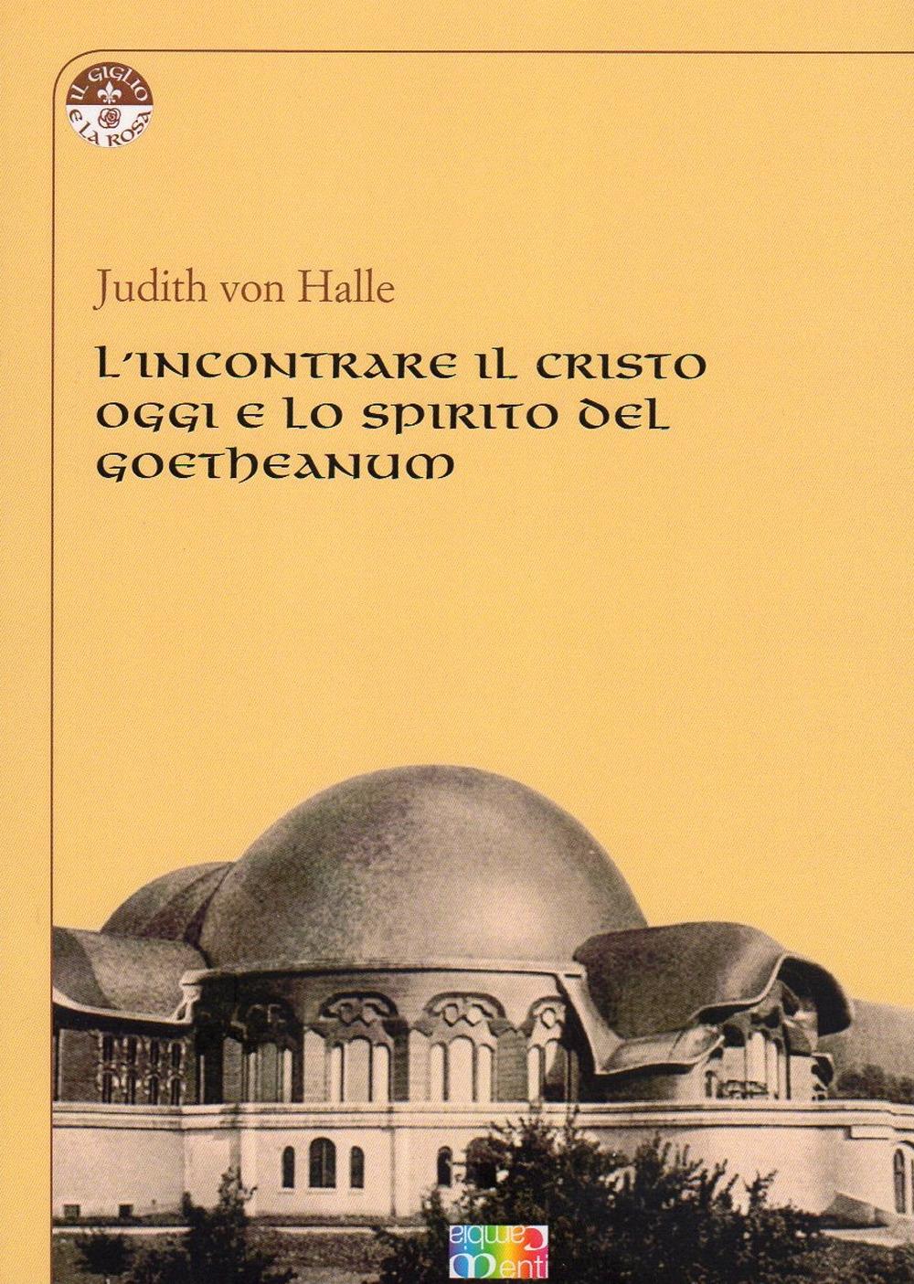 L'incontrare il Cristo oggi e lo spirito del Goetheanum.