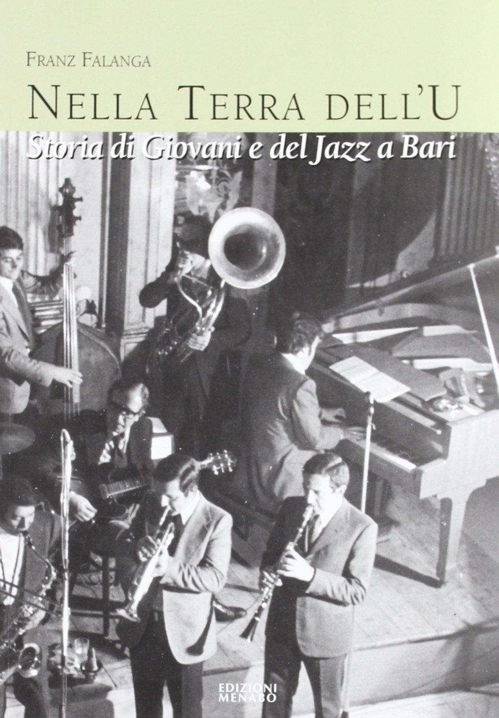 Nella terra dell'u. Storia di giovani e del jazz a Bari.