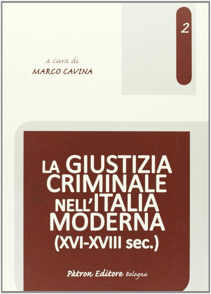 La giustizia criminale nell'Italia moderna (XVI-XVIII sec.).