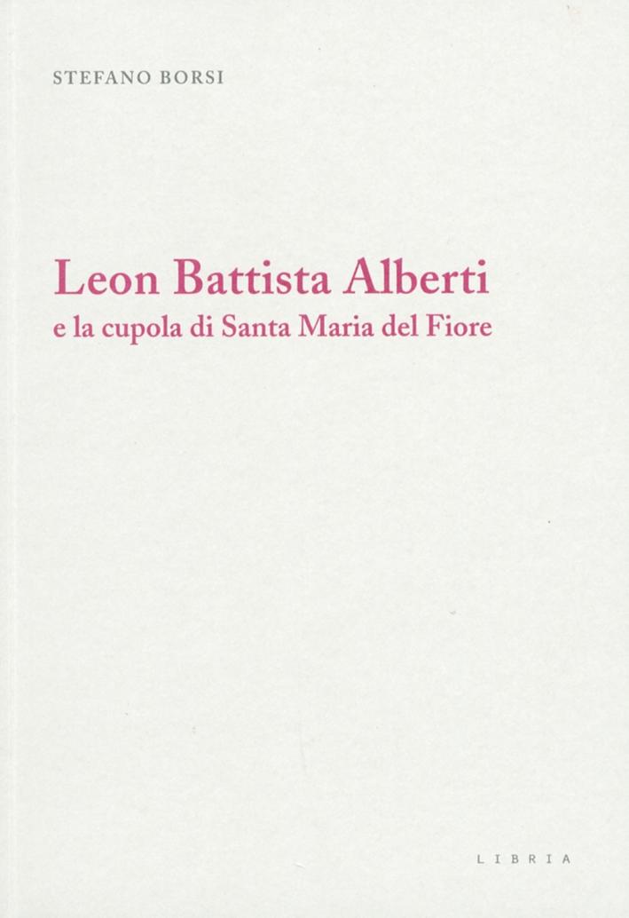 Leon Battista Alberti e la Cupola di Santa Maria del Fiore.