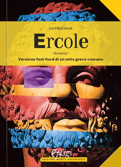 Ercole. Versione fast-food di un mito greco-romano.