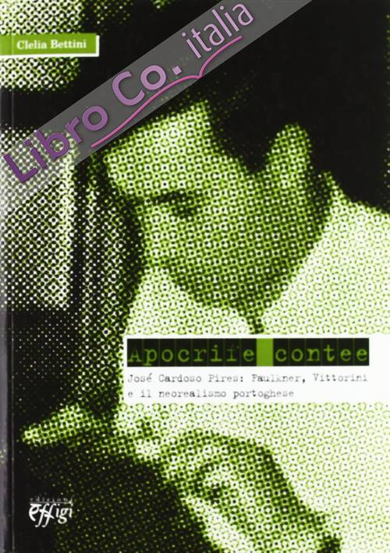 Apocrife contee. José Cardoso Pires: Faulkner, Vittorini e il neorealismo portoghese.