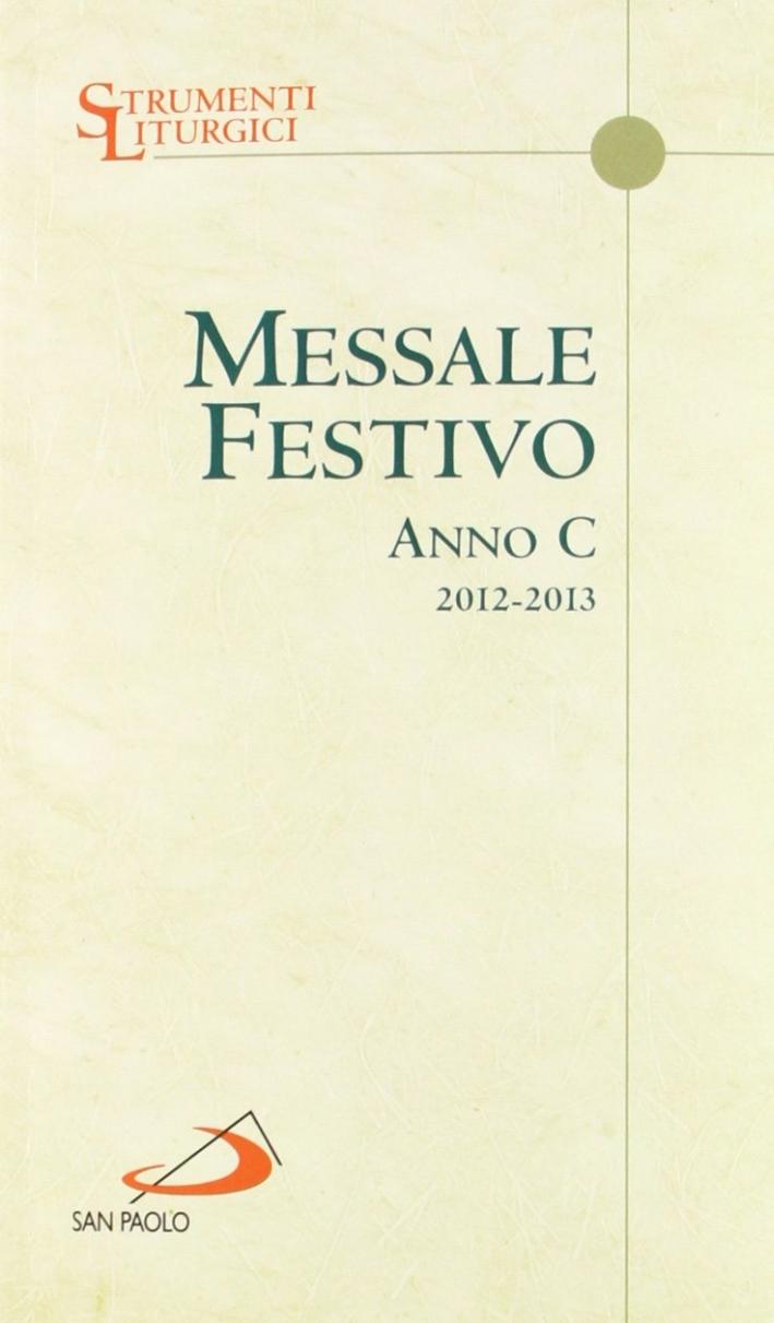Messale festivo. Anno C. Domeniche e solennità.