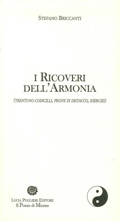 I ricoveri dell'armonia (trentuno codicilli, prove di distacco, esercizi).
