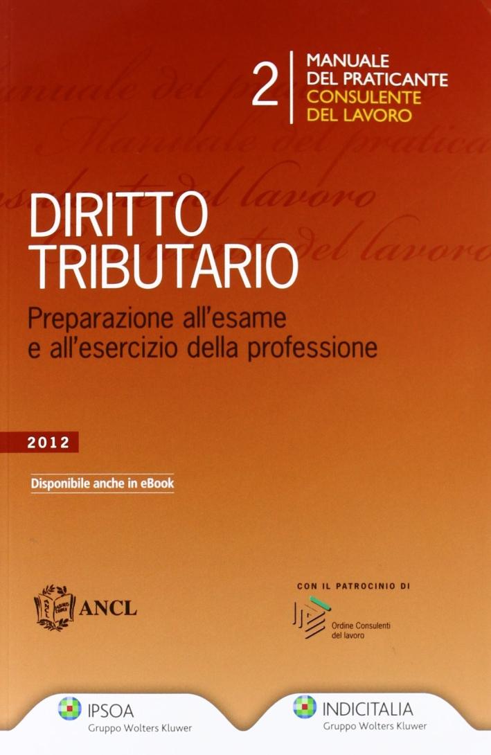 Manuale del Praticante Consulente del Lavoro. Tributi.