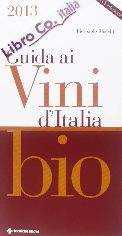 Guida ai vini d'Italia bio 2013.
