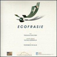 Ecofrasie. Con CD Audio di poesia e musica.
