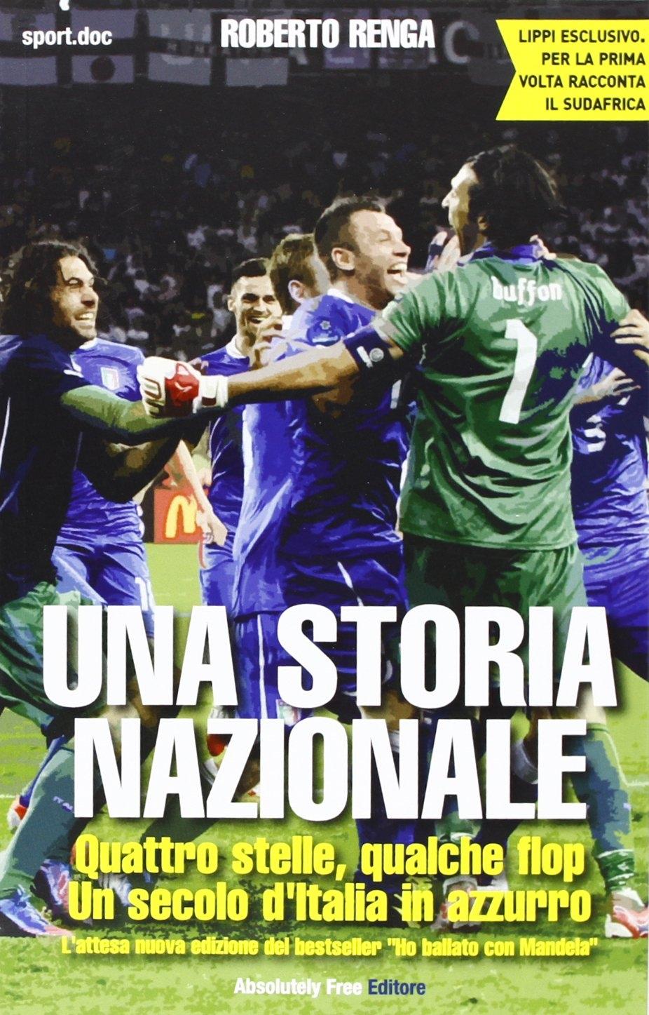 Una storia nazionale. Quattro stelle, qualche flop. Un secolo d'Italia in azzurro.