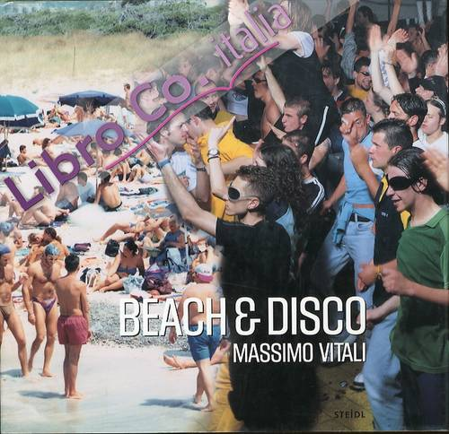 Beach & Disco. Massimo Vitali. [English Ed.].