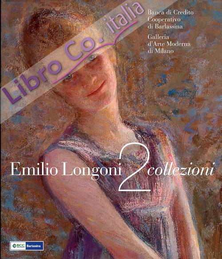 Emilio Longoni. 2 Collezioni