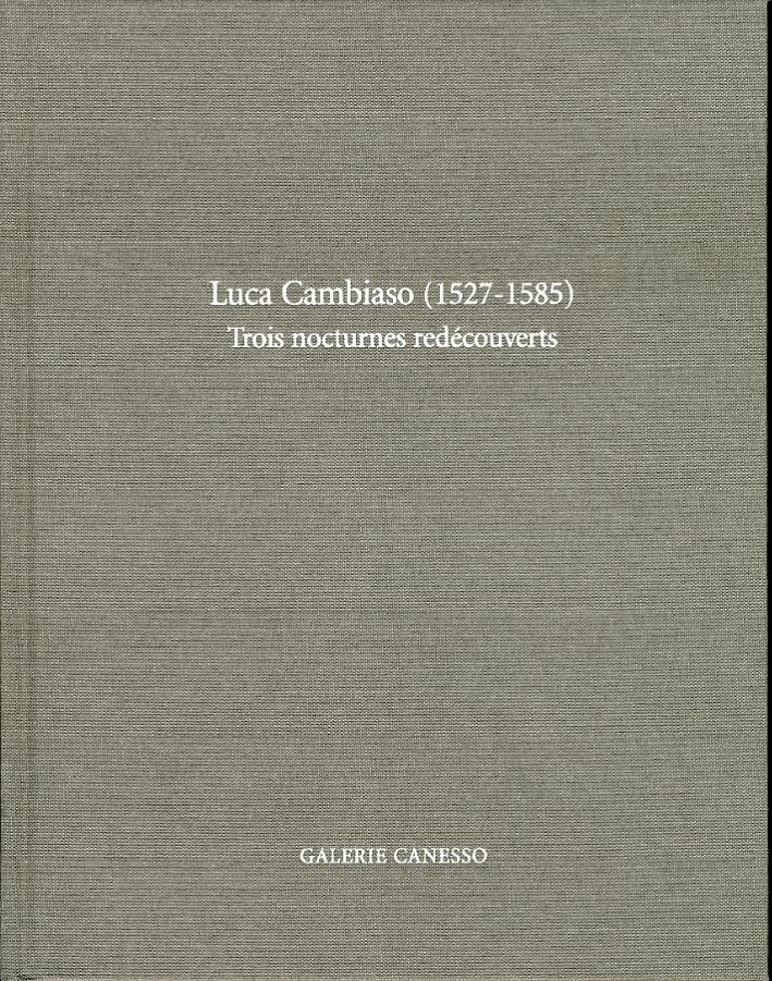 Luca Cambiaso (1527 - 1585). Trois Nocturnes Redécouverts.