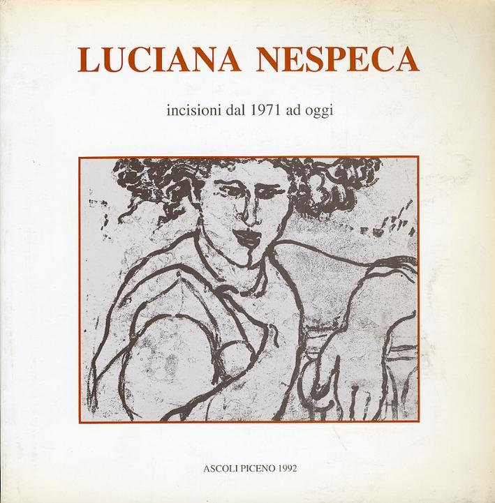 Luciana Nespeca. Incisioni dal 1971 ad Oggi. [Ed. Italiana e Inglese].