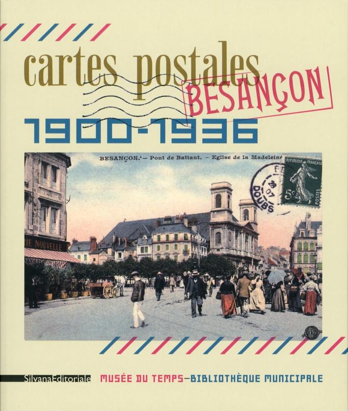 Cartes Postales de Besançon. 1900-1936