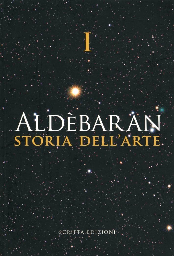 Aldebaran. Storia dell'Arte. Vol. 1.