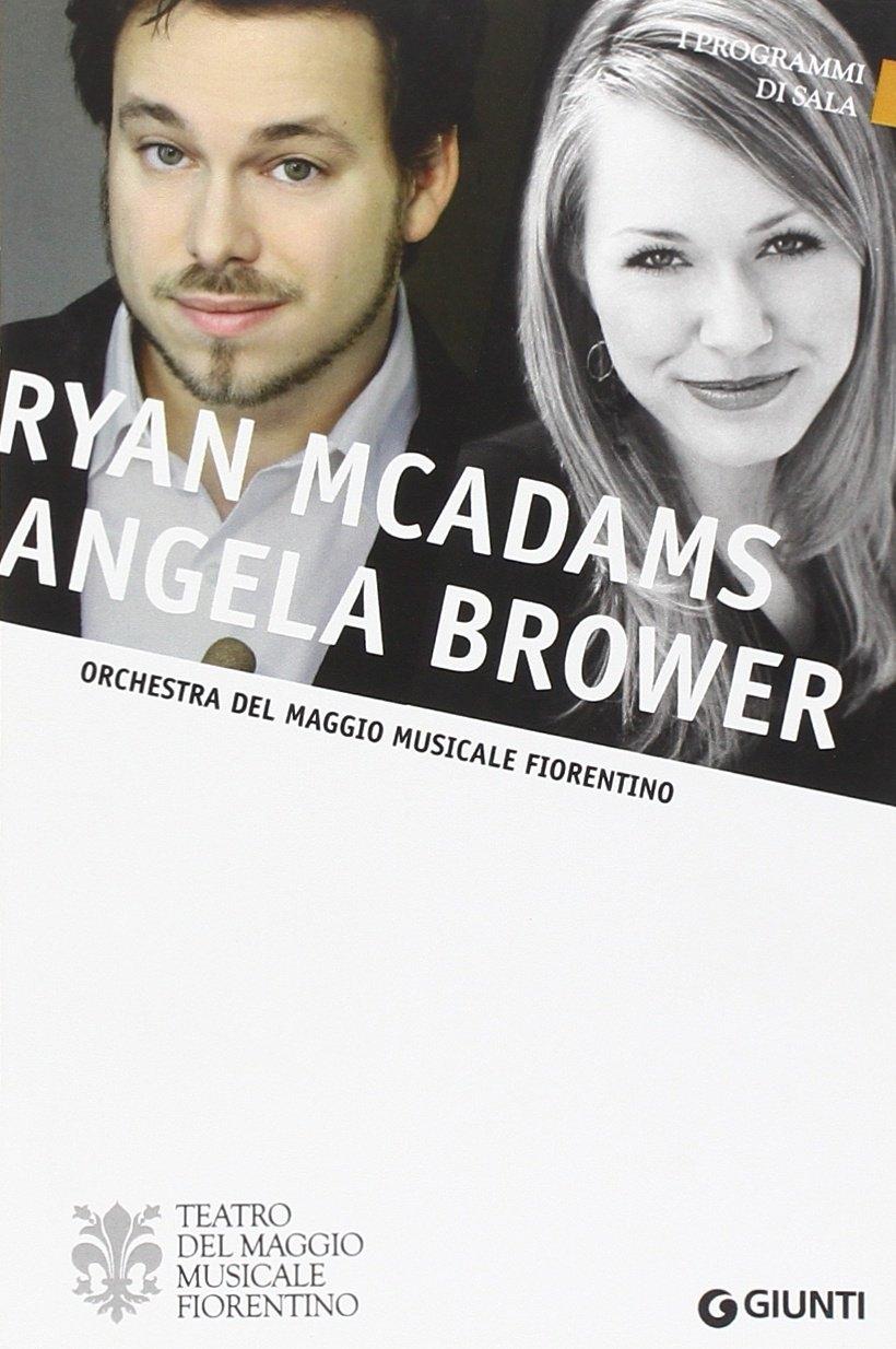 Ryan McAdams, Angela Brower. Orchestra del Maggio Musicale Fiorentino