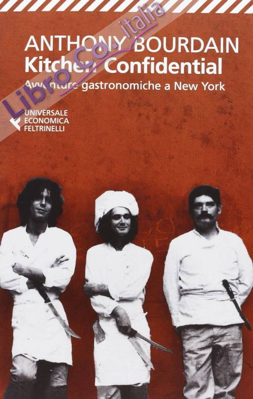 Kitchen confidential. Avventure gastronomiche a New York.