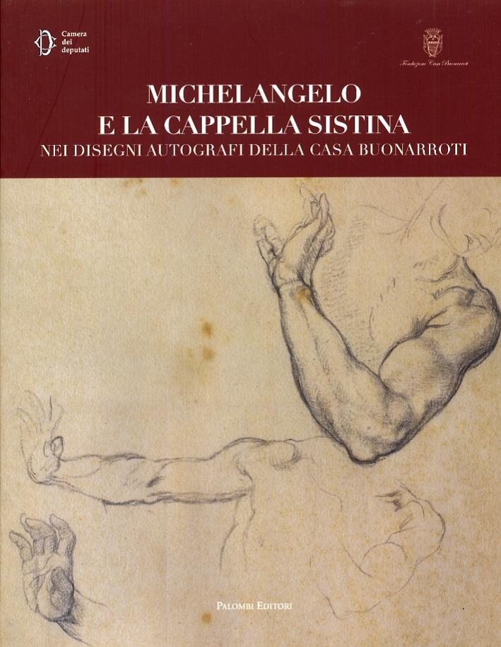 Michelangelo e la Cappella Sistina nei Disegni Autografi della Casa Buonarroti
