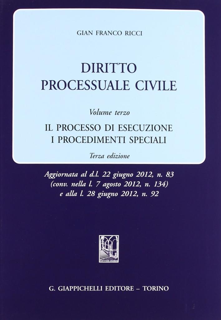 Diritto processuale civile. Vol. 3: Il processo di esecuzione. I procedimenti speciali