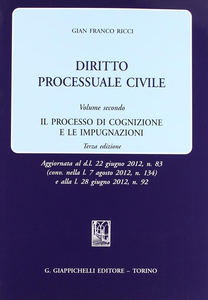 Diritto processuale civile. Vol. 2: Il processo di cognizione e le impugnazioni