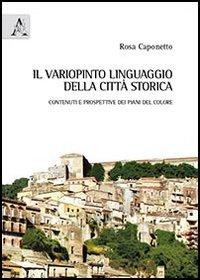 Il variopinto linguaggio della città. Contenuti e prospettive dei piani del colore