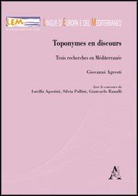 Toponymes en discours. Trois recherches en Méditerranée