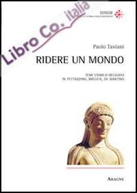 Ridere un mondo. Temi storico-religiosi in Pettazzoni, Brelich, de Martino