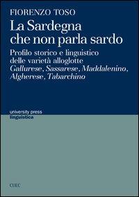 La Sardegna che non parla sardo