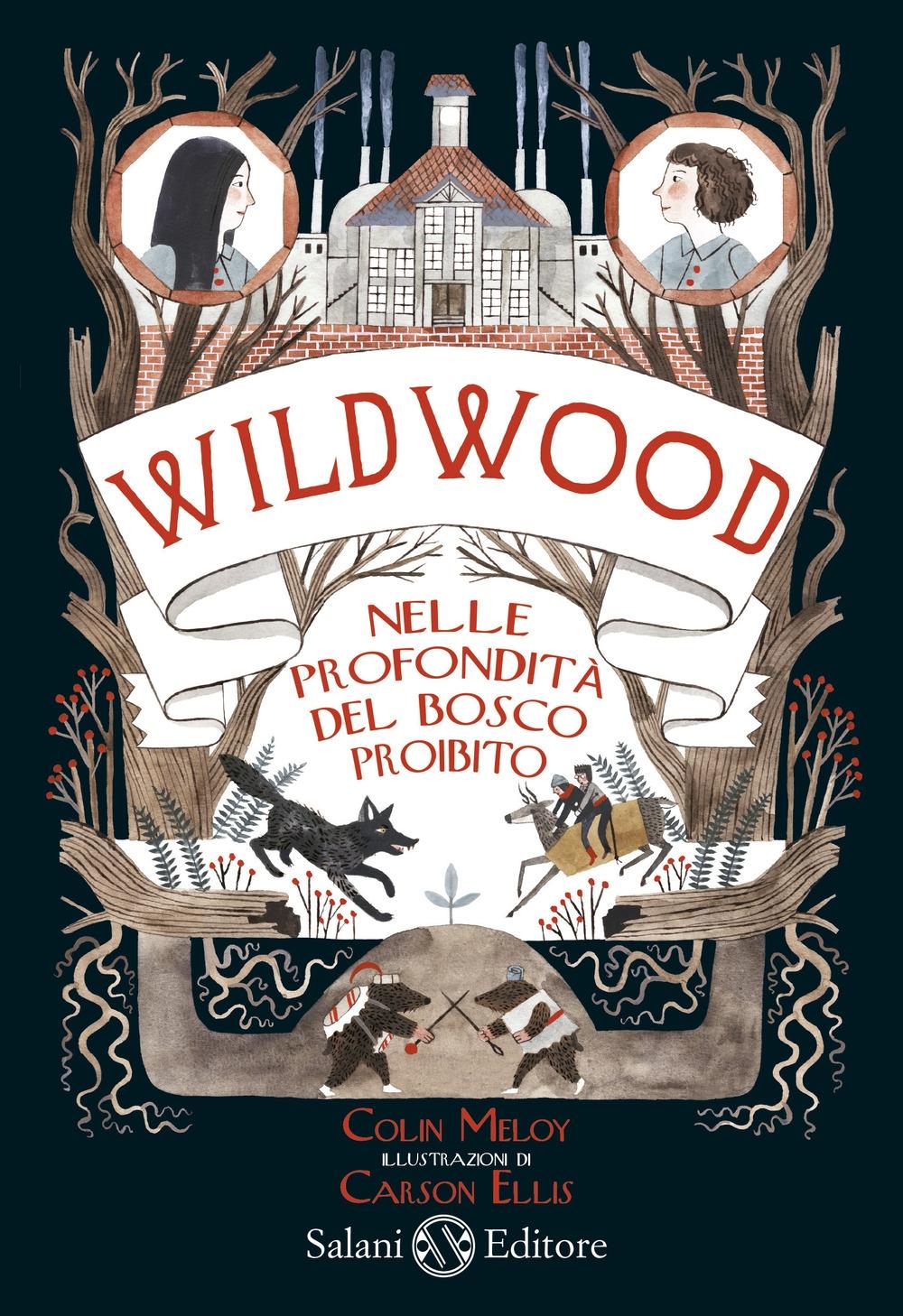 Nelle profondità del bosco proibito. Wildwood