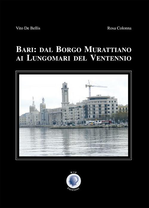 Bari: dal Borgo Murattiano ai lungomari del ventennio