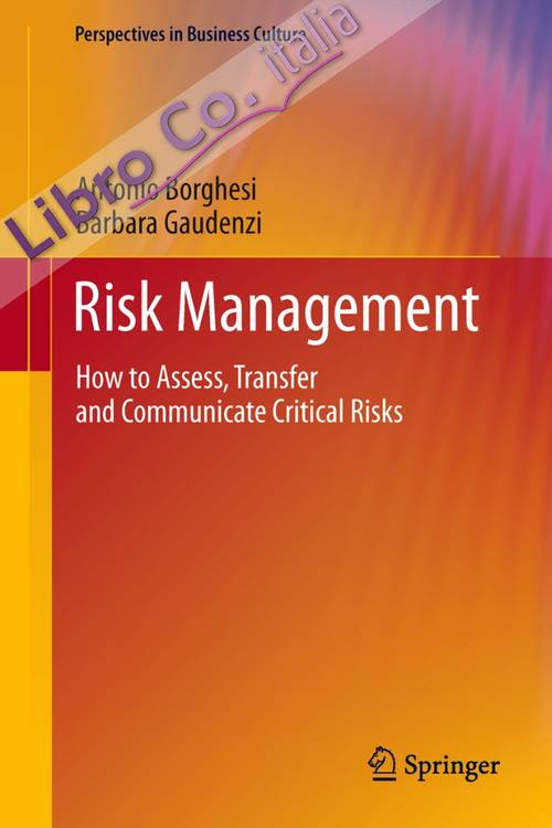 Risk management. How to assess, transfer and communicate critical risks