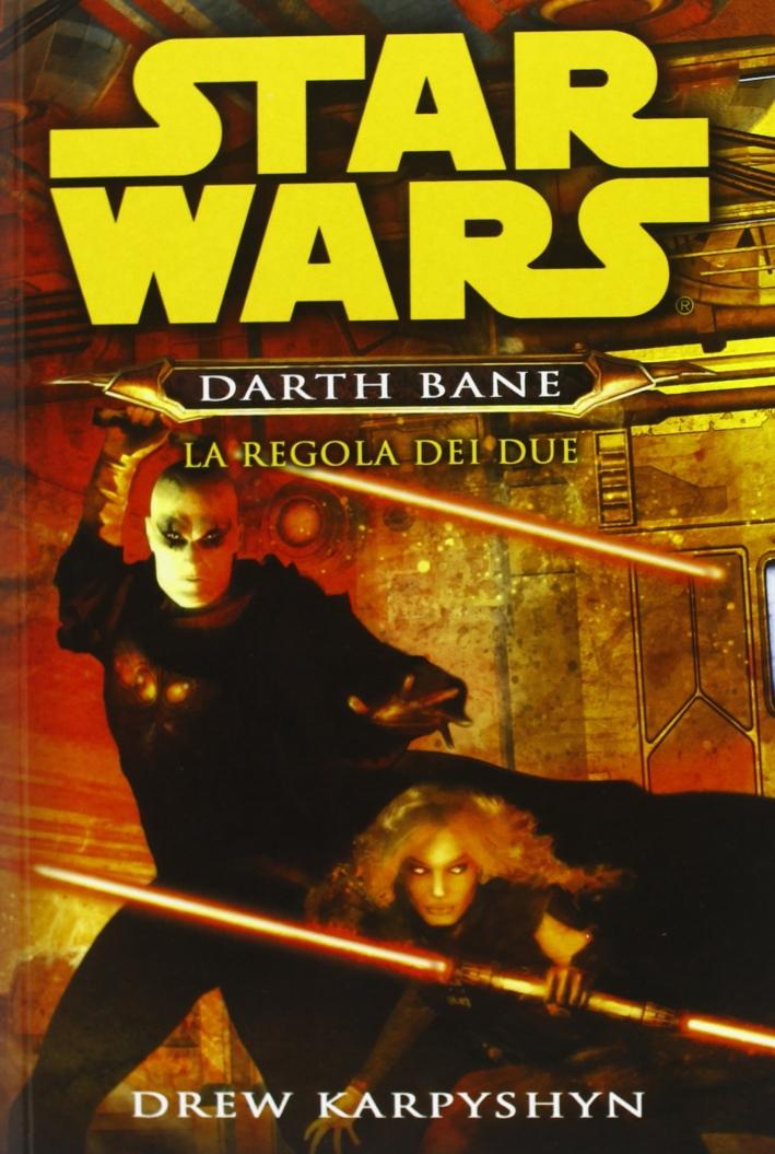 La regola dei due. Star Wars. Darth Bane. Vol. 2